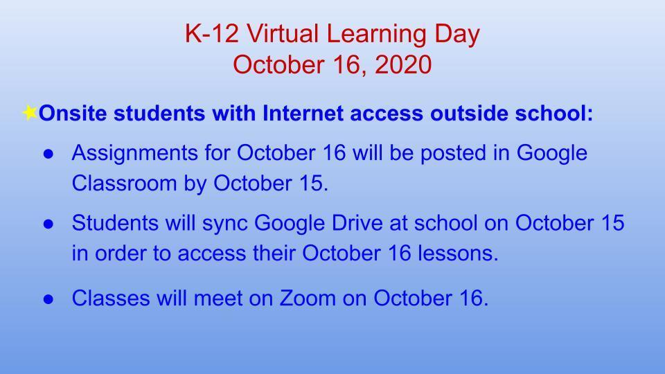 Onsite students with Internet access: Zoom and Google Classroom