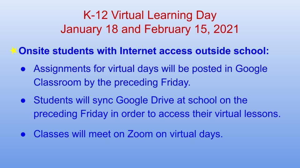 With Internet access, students will use Zoom and Google Classroom on virtual days