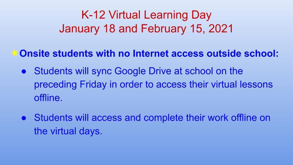 Without Internet access, students will download assignments before they leave school and work offline on virtual days